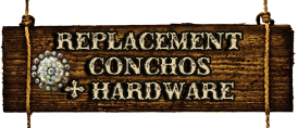 REPLACEMENT CONCHOS + HARDWARE